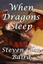 When Dragons Sleep
